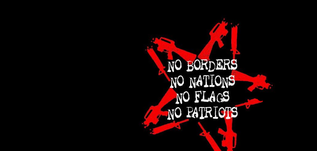 No Borders No Flags No Nations No Patriots