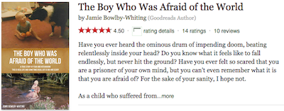 The Boy Who Was Afraid of the World on Good Reads