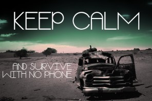 Keep Calm and Survive With No Phone