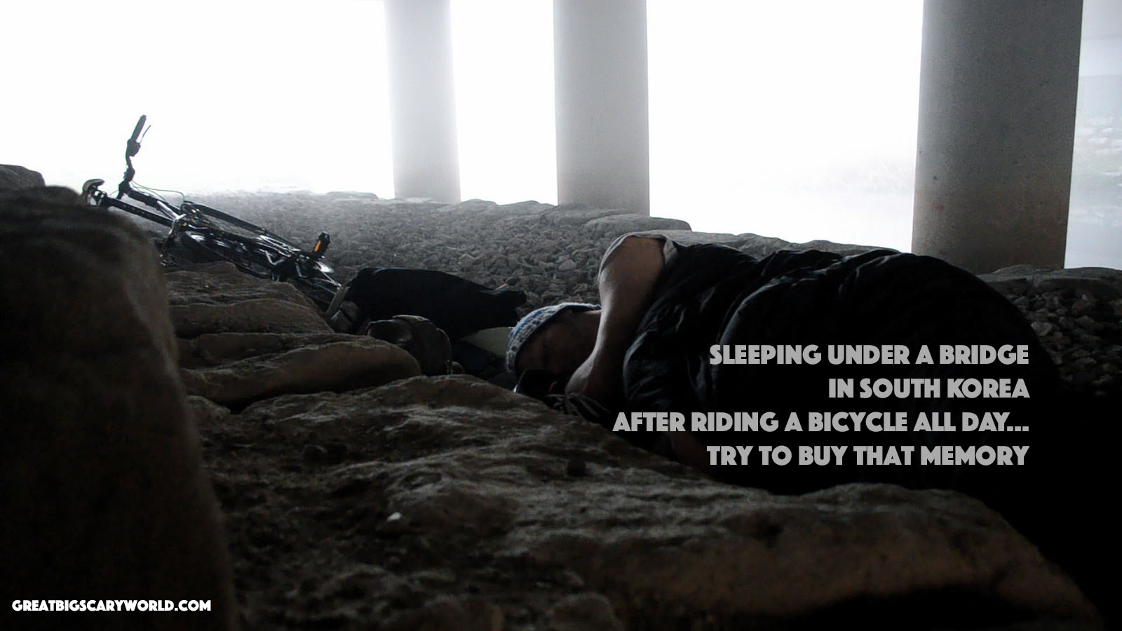 Sleeping under a bridge in South Korea after riding a bicycle all day try to buy that memory