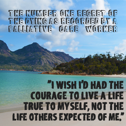 I-Wish-Id-Had-the-Courage-to-Live-a-Life-True-to-Myself-Not-The-Life-Others-Expected-of-Me